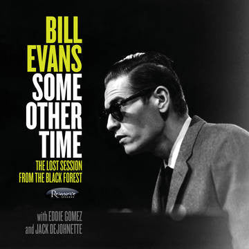 Bill Evans – Some Other Time : The Lost Session From The Black Forest