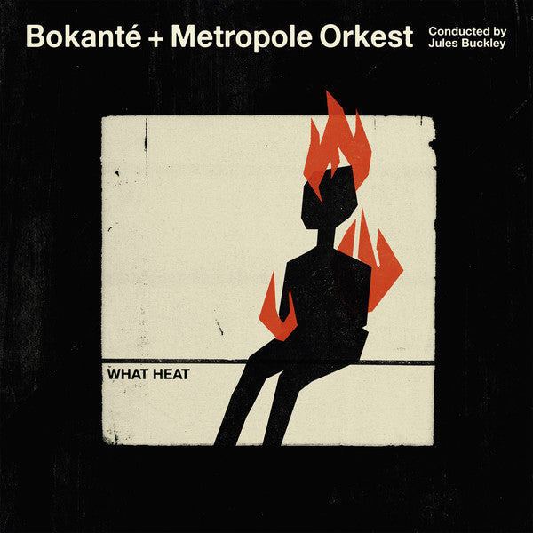 Bokanté + Metropole Orchestra , conducted by Jules Buckley ‎– What Heat