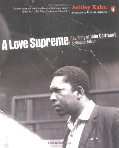 A Love Supreme: The Story of John Coltrane's Signature Album - Book