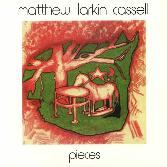 Matthew Larkin Cassell – Pieces | 2018 Reissue