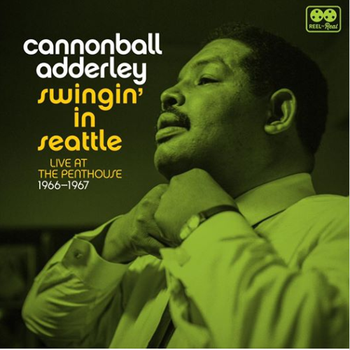 Cannonball Adderley ‎– Swingin' In Seattle: Live At The Penthouse (1966-1967) | RSD Black Friday