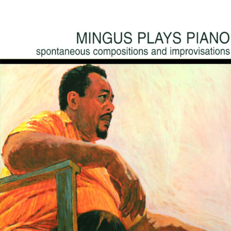 Charles Mingus - Mingus Plays Piano [Spontaneous Compositions And Improvisations]