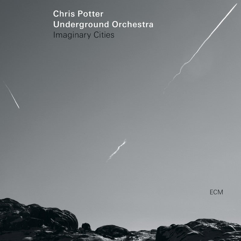 Chris Potter Underground Orchestra ‎– Imaginary Cities