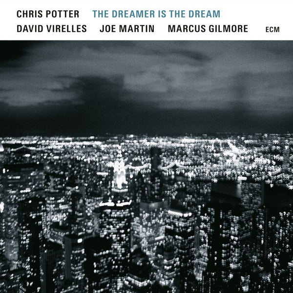 Chris Potter – The Dreamer Is The Dream