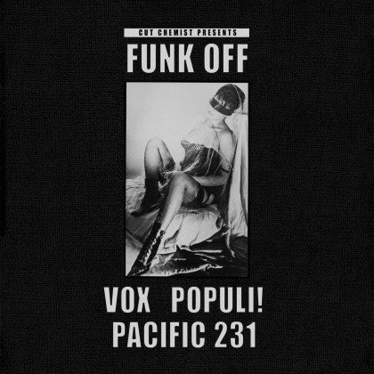 Cut Chemist | Vox Populi! & Pacific 231 – Cut Chemist Presents Funk Off