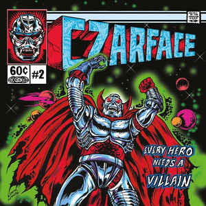 Czarface – Every Hero Needs A Villain