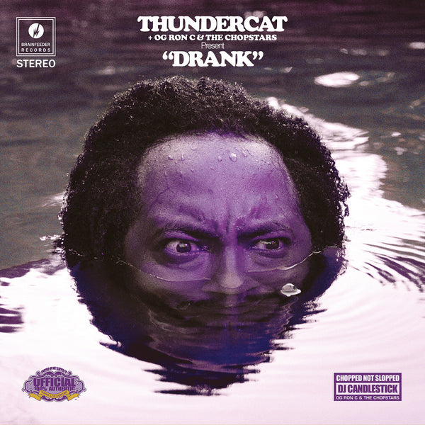 Thundercat + OG Ron C* & The Chopstars ‎– Drank