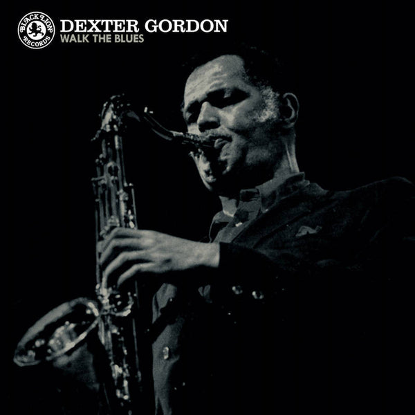 Dexter Gordon ‎– Walk The Blues | RSD2017