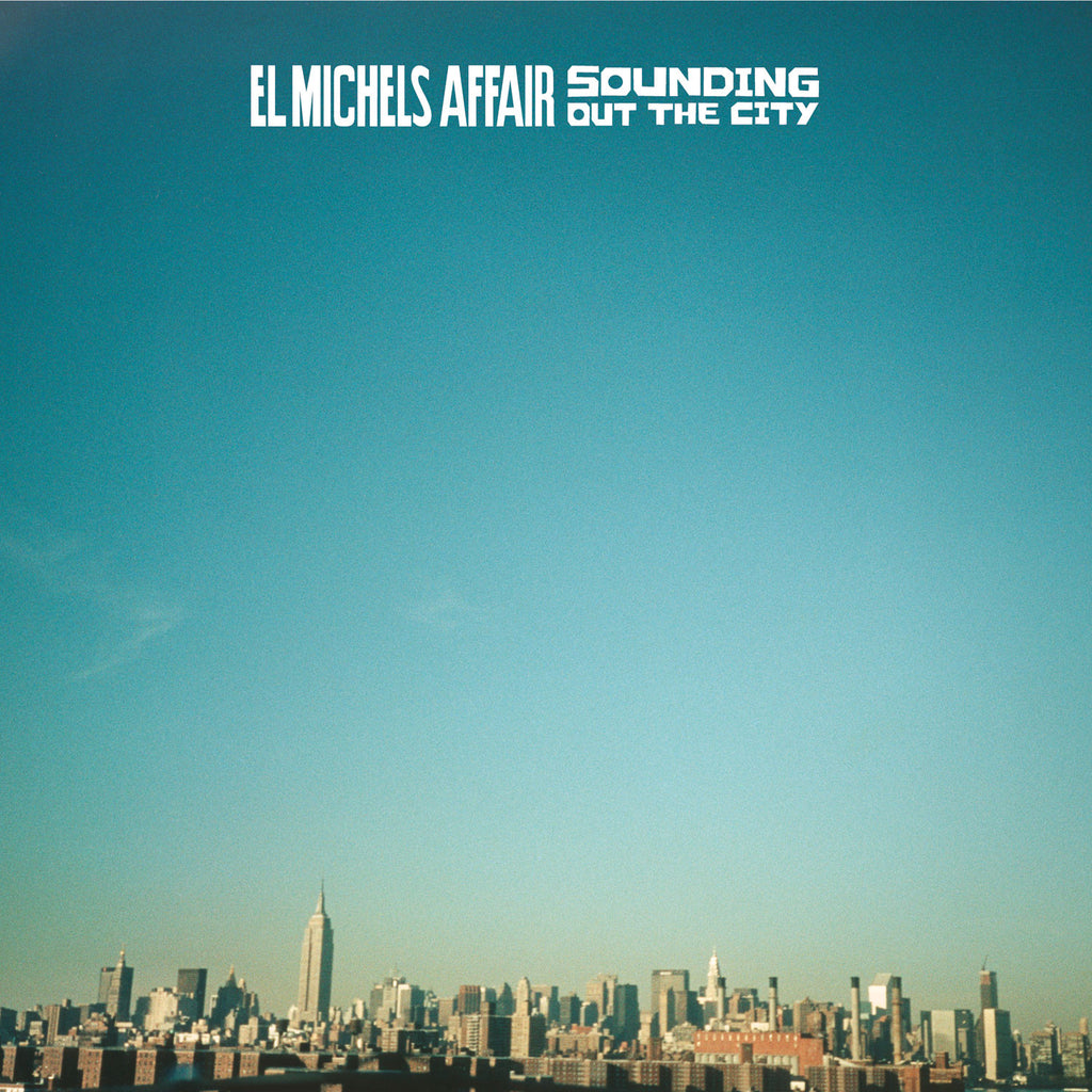 El Michels Affair ‎– Sounding Out The City
