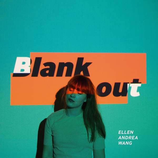 Ellen Andrea Wang ‎– Blank Out | Vinyl