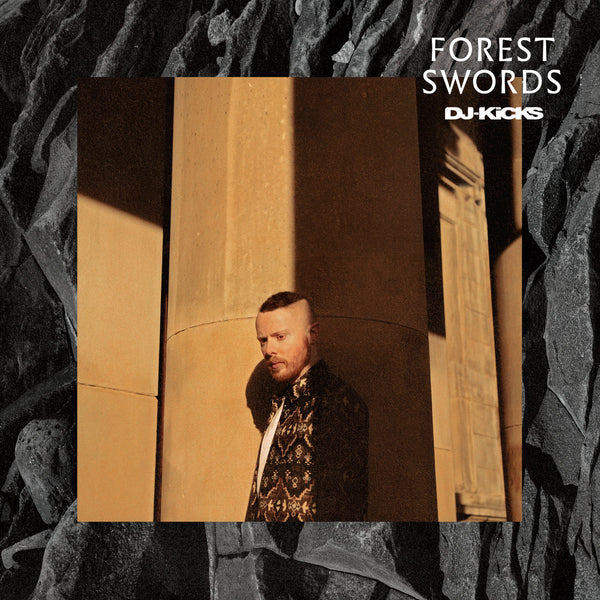 Forest Swords – DJ-Kicks