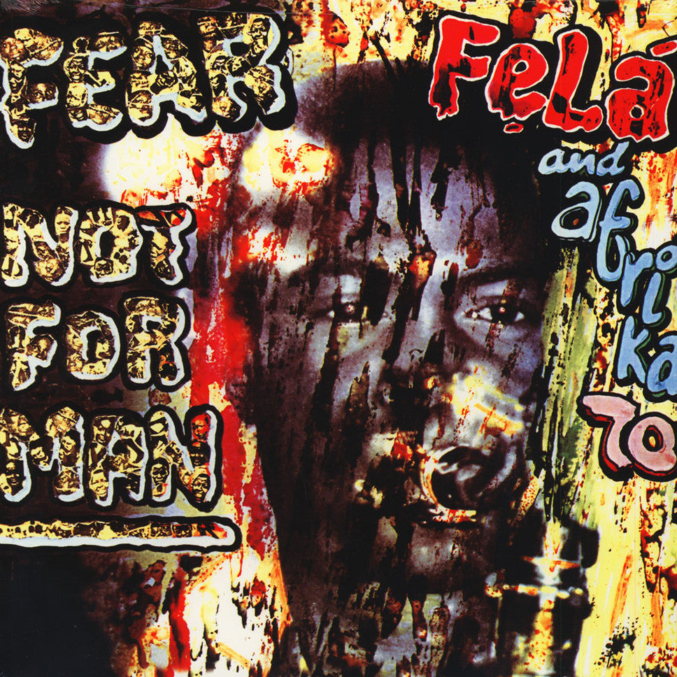 Fela Kuti and Afrika 70 – Fear Not For Man
