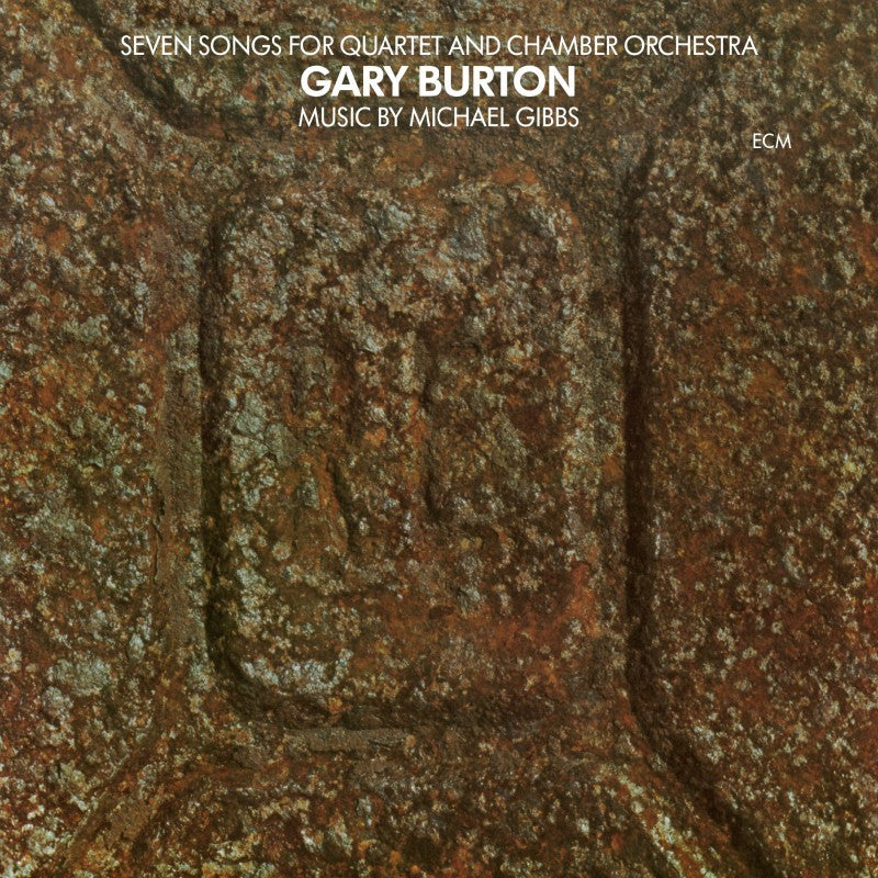 Gary Burton – Seven Songs For Quartet And Chamber Orchestra