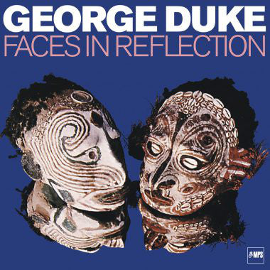 George Duke – Faces In Reflection | Reissue