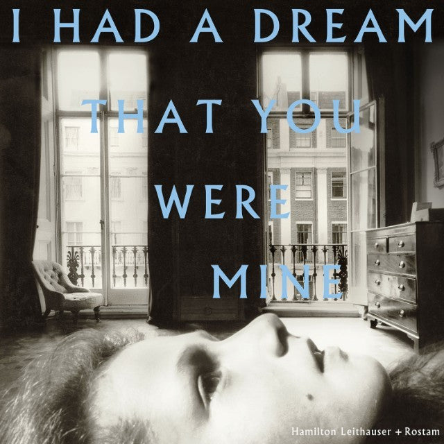 Hamilton Leithauser + Rostam ‎– I Had A Dream That You Were Mine
