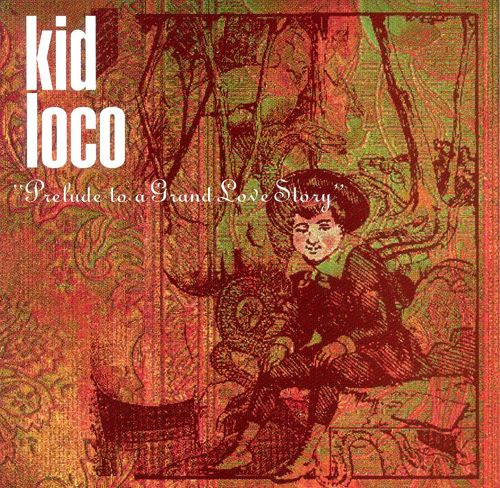 Kid Loco – A Grand Love Story