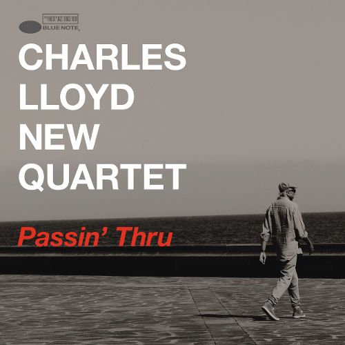 The Charles Lloyd New Quartet ‎– Passin' Thru | 2017