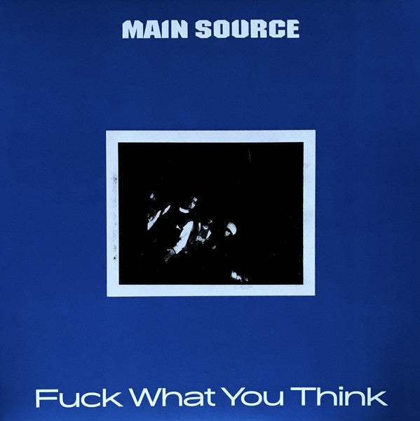 Main Source – Fuck What You Think | 2018 Reissue | Vinyl Me Please