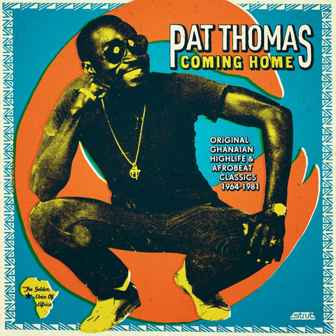 Pat Thomas ‎– Coming Home (Original Ghanaian Highlife & Afrobeat Classics 1967-1981)