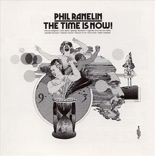 Phill Ranelin – The Time Is Now! | Reissue