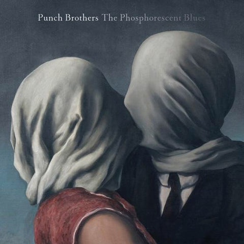 Punch Brothers ‎– The Phosphorescent Blues