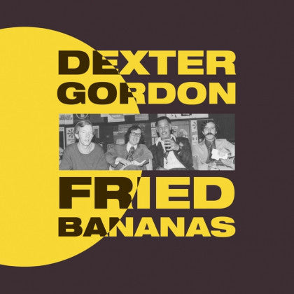 Dexter Gordon – Fried Bananas | Vinyl
