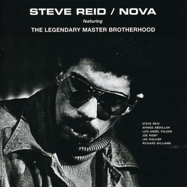 Steve Reid Ft. The Legendary Master Brotherhood - Nova