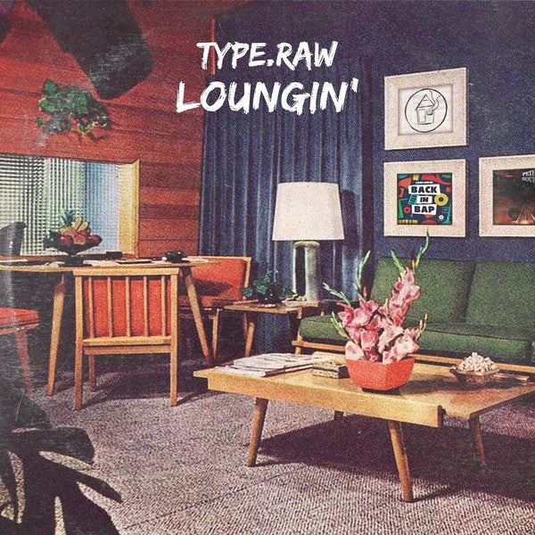 Type.Raw – Loungin' | Limited Edition