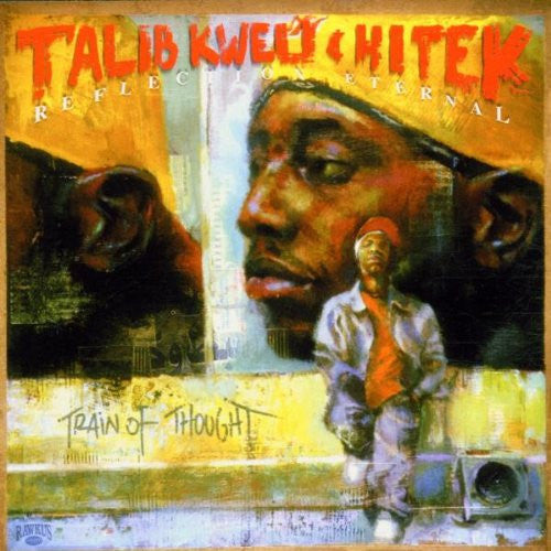 Talib Kweli & Hi Tek : Reflection Eternal – Train Of Thought