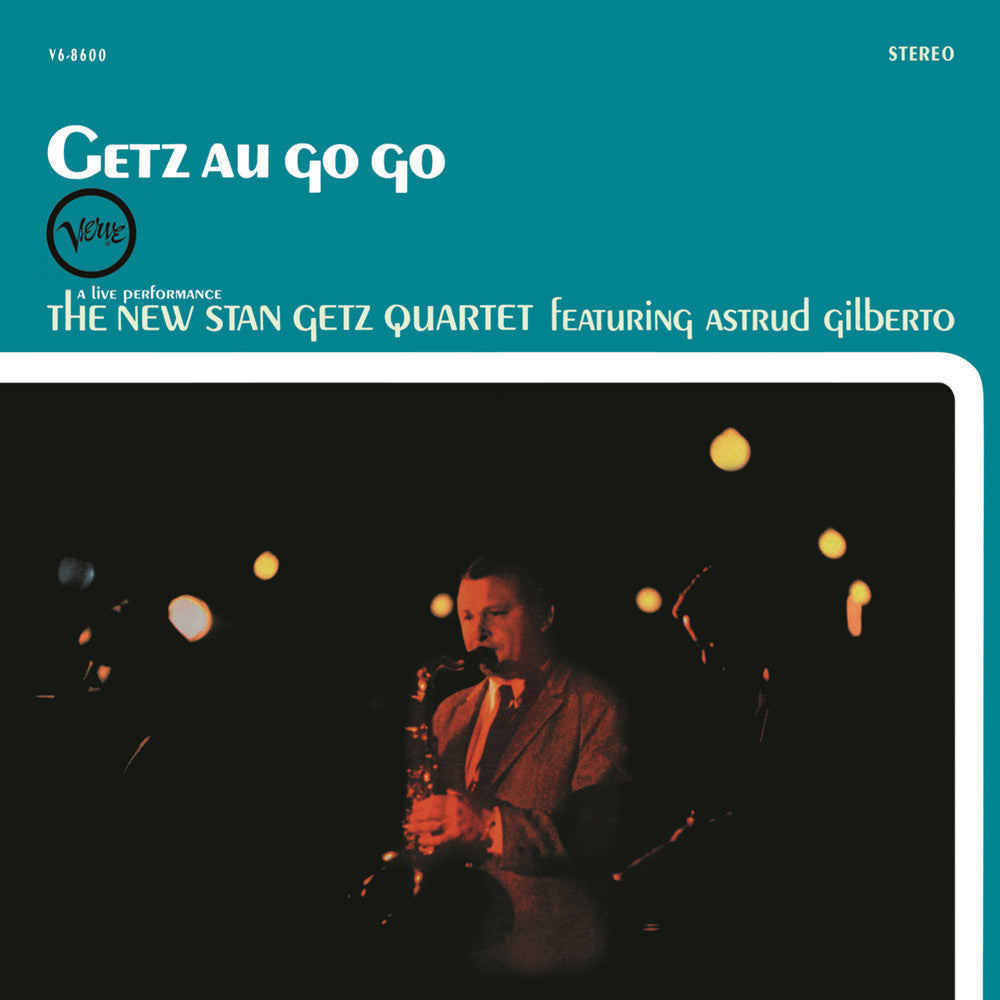 The New Stan Getz Quartet Featuring Astrud Gilberto ‎– Getz Au Go Go