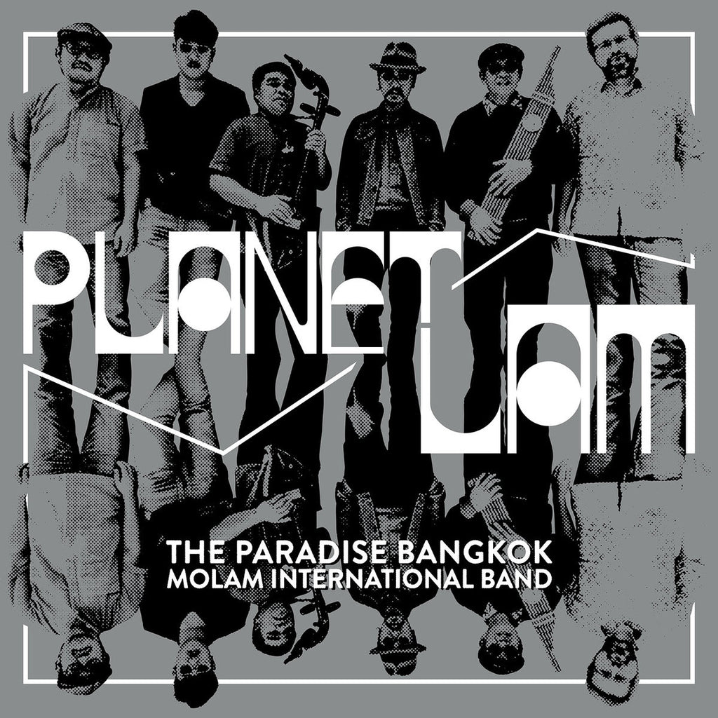 The Paradise Bangkok Molam International Band ‎– Planet Lam