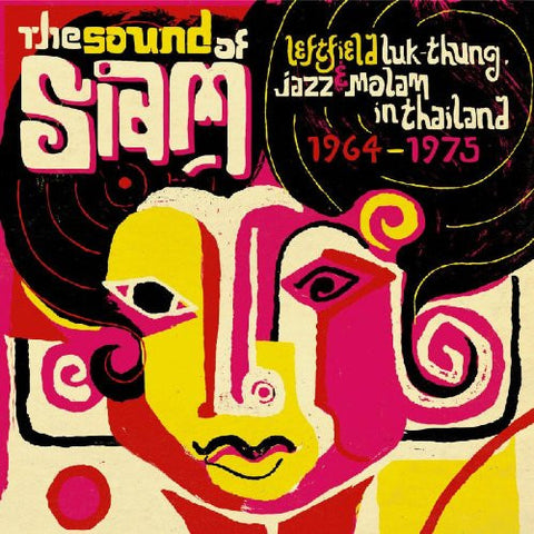 The Sound Of Siam Vol 1 - Leftfield Luk Thung, Jazz & Molam In Thailand 1964-1975 [Compilation]