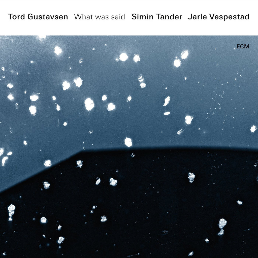 Tord Gustavsen | With Simin Tander & Jarle Vespestad - What Was Said