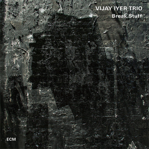 Vijay Iyer Trio – Break Stuff