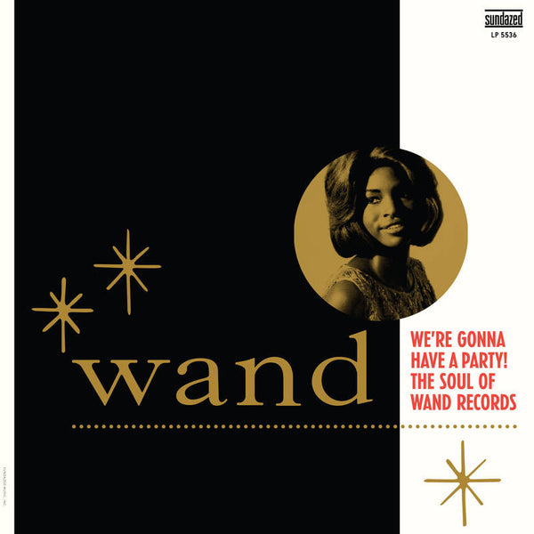 We're Gonna Have A Party! The Soul Of Wand Records [Compilation] | RSD2017