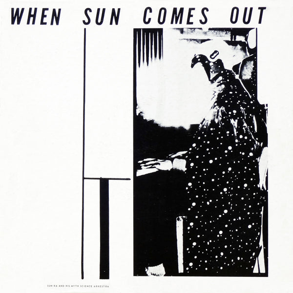 Sun Ra And His Myth Science Arkestra ‎– When Sun Comes Out | 2008 Reissue