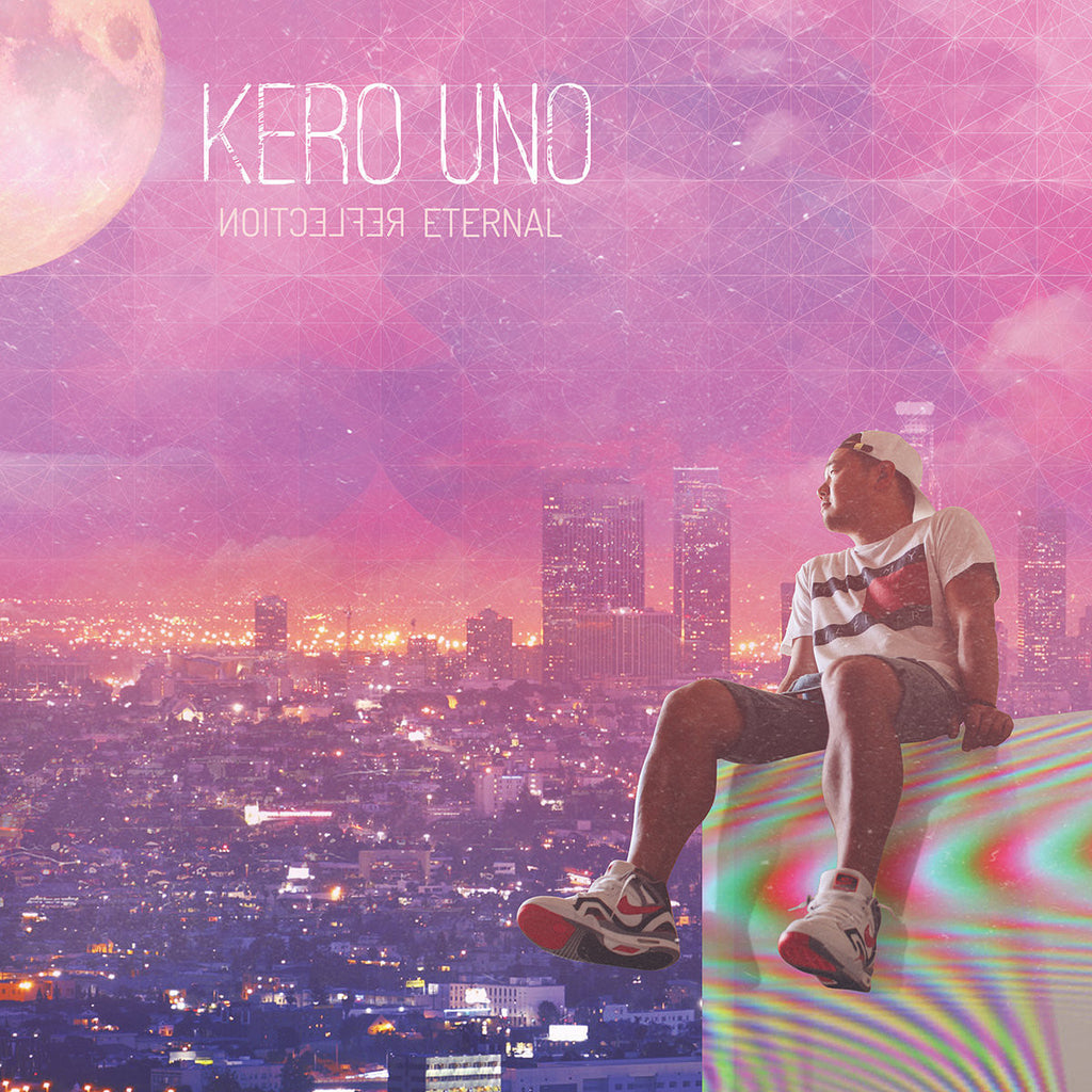 Kero Uno [Kero One] ‎– Reflection Eternal