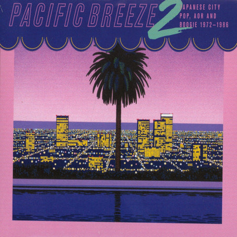 Various - Pacific Breeze 2: Japanese City Pop, AOR & Boogie 1972-1986