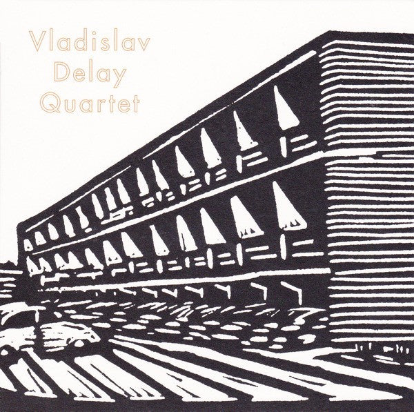 Vladislav Delay Quartet ‎– Vladislav Delay Quartet
