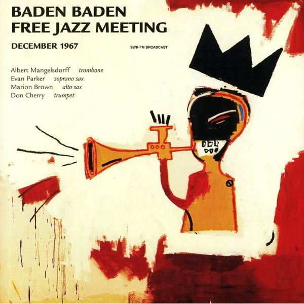 Albert Mangelsdorff, Evan Parker, Marion Brown, Don Cherry ‎– Baden Baden Free Jazz Meeting December 1967  | Unofficial