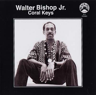Walter Bishop Jr. ‎– Coral Keys