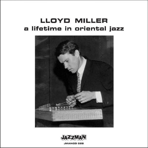 Lloyd Miller – A Lifetime In Oriental Jazz