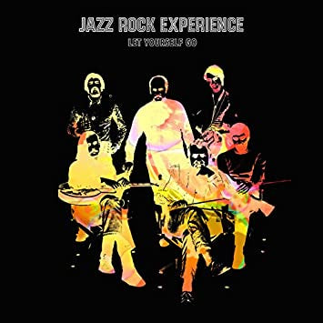 Jazz Rock Experience ‎– Let Yourself Go