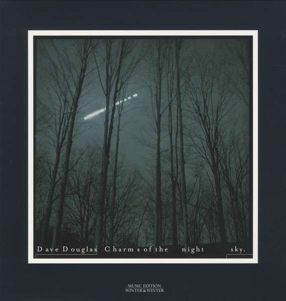 Dave Douglas ‎– Charms Of The Night Sky
