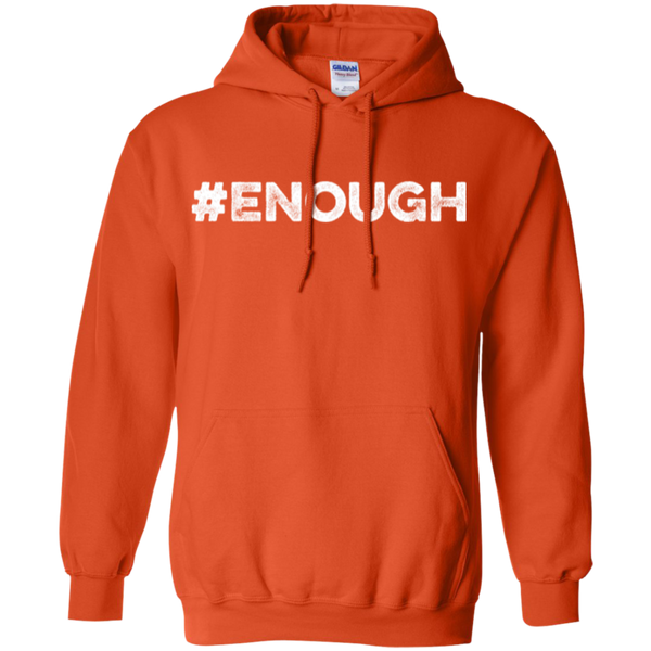 Orange #Enough - Pullover Hoodie 8 oz