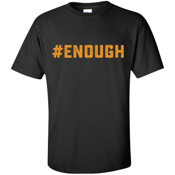 #Enough Ultra Cotton T-Shirt