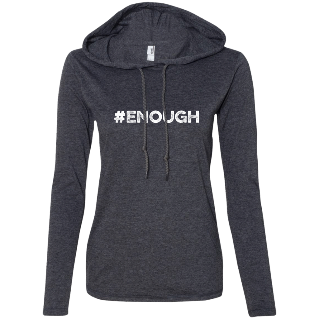 Enough White Ladies LS T-Shirt Hoodie