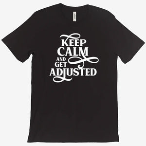 Keep Calm and Get Adjusted - MyChiroPractice | Chiropractic Posters