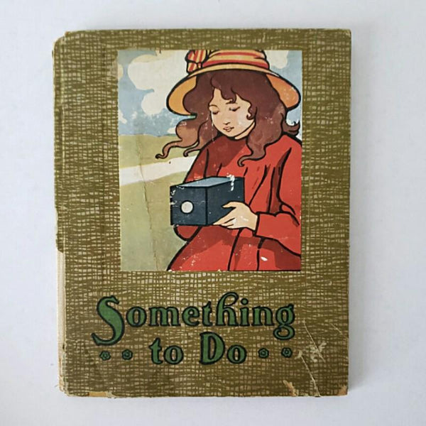 "Antique Children's Story Book ""Something To Do"""
