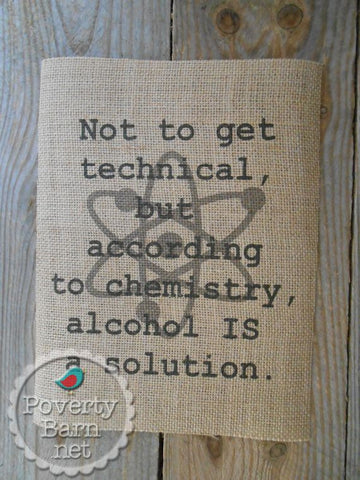 Alcohol is a Solution Burlap Print -Burlap Prints -PovertyBarn - 1